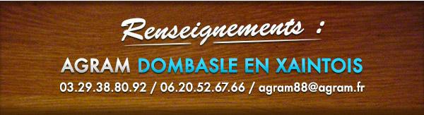 Pour plus de renseignements : Agram Dombasle tél : 03 29 38 80 92 et 06 20 52 67 66 Mail : agram88@agram.fr